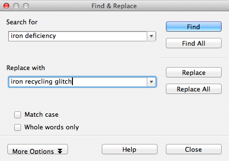 Find and Replace Search: replacing 'iron deficiency' with 'iron recycling glitch'